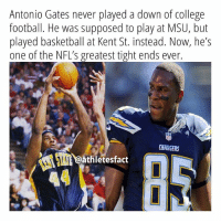 Impressive 👀💪🏾🏈 | NFL Basketball: Antonio Gates never played a down of college  football. He was supposed to play at MSU, but  played basketball at Kent St. instead. Now, he's  one of the NFL's greatest tight ends ever.  CHARGERS  Aaathletesfact Impressive 👀💪🏾🏈 | NFL Basketball