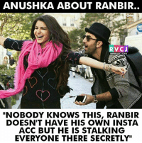 "Anushka about Ranbir rvcjinsta: ANUSHKA ABOUT RAN BIR.  RV CJ  WWW. RVCJ.COM  NOBODY KNOWS THIS, RANBIR  DOESN'T HAVE HIS OWN INSTA  ACC BUT HE IS STALKING  EVERYONE THERE SECRETLY"" Anushka about Ranbir rvcjinsta"