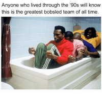 Memes, Time, and 90's: Anvone who lived through the '90s will know  this is the greatest bobsled team of all time  THROW Of course 😂