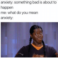 It's showtime 🤗 Follow @confessionsofablonde @confessionsofablonde @confessionsofablonde @confessionsofablonde: anxiety: something bad is about to  happen  me: what do you mean  anxiety: It's showtime 🤗 Follow @confessionsofablonde @confessionsofablonde @confessionsofablonde @confessionsofablonde