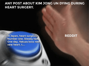 Any post about Kim Jong Un dying after heart surgery.: Any post about Kim Jong Un dying after heart surgery.