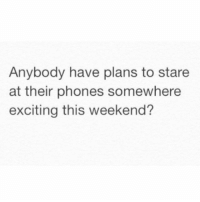 Memes, Party, and Pool: Anybody have plans to stare  at their phones somewhere  exciting this weekend This pool party bout to be litty 🔥 📱