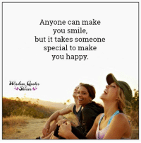 www.WisdomQuotesAndStories.com: Anyone can make  you smile,  but it takes someone  special to make  you happy.  Wisdom Quotes www.WisdomQuotesAndStories.com