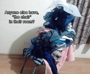 """Funny Memes Of The Day 19 Pics: Anyone else have,  the chair""""  in their room? Funny Memes Of The Day 19 Pics"""