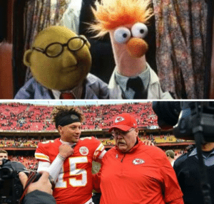 Anyone else notice Andy Reid and Pat Mahomes look like Bunsen and Beaker.: Anyone else notice Andy Reid and Pat Mahomes look like Bunsen and Beaker.
