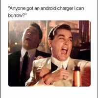 "Android, Funny, and Lol: ""Anyone got an android charger Ican  borrow?"" Tag this person lol"