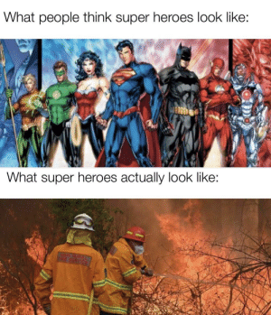 Anyone who helps/donates to the fire charities is a super hero in my book: Anyone who helps/donates to the fire charities is a super hero in my book
