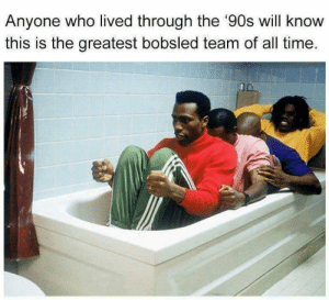 Memes, Jamaica, and Time: Anyone who lived through the '90s will know  this is the greatest bobsled team of all time. Jamaica we have a bobsled team! via /r/memes https://ift.tt/2MfQS6l