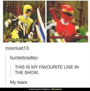 Well, that makes things easier...: Anyonenot wearing a primary  Color  Whoal Who do we hight?  moonlust 13:  hunterbradley:  THIS IS MY FAVOURITE LINE IN  THE SHOW.  My tears  ImOnlyHereForTheMeme l Memedroid Well, that makes things easier...