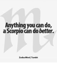 Jan 11, 2017. You are very experienced in business, and you can make important decisions with a cool head. It is . ...FOR FULL HOROSCOPE VISIT: http://horoscope-daily-free.net/scorpio: Anything you can do.  a Scorpio can do better.  ZodiacMind Tumblr Jan 11, 2017. You are very experienced in business, and you can make important decisions with a cool head. It is . ...FOR FULL HOROSCOPE VISIT: http://horoscope-daily-free.net/scorpio