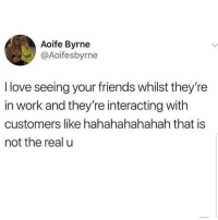 Friends, Latinos, and Love: Aoife Byrne  @Aoifesbyrne  I love seeing your friends whilst they're  in work and they're interacting with  customers like hahahahahahah that is  not the real u Yess 😂😂😂😂 🔥 Follow Us 👉 @latinoswithattitude 🔥 latinosbelike latinasbelike latinoproblems mexicansbelike mexican mexicanproblems hispanicsbelike hispanic hispanicproblems latina latinas latino latinos hispanicsbe