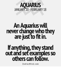 """Fall, Aquarius, and Free: AOUARIUS  JANUARY20-FEBRUARY 18  An Aquarius will  never change who they  are just to fit in.  Ifanything, they stand  out and set examples so  others can follow.  ZodiacMind.com Mar 22, 2016. Don't be happy with half-solutions. If you do everything in a """"makeshift manner"""", things will fall apart. Be thorough, that is the only way to  ........FOR FULL HOROSCOPE VISIT: http://horoscope-daily-free.net/aquarius"""