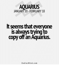 Energy, Aquarius, and Free: AOUARIUS  JANUARY20-FEBRUARY 18  t seems that everyone  is always trying to  copy of an Aquarius  Zodiac Mind.co m Mar 27, 2017. Your strength and energy are slightly in decline. You are prone to self-indulgence, and  ......FOR FULL HOROSCOPE VISIT: http://horoscope-daily-free.net
