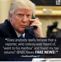 """President DonaldTrump took to Twitter this morning to slam MSNBC's RachelMaddow for her reporting on his 2005 tax returns. For details on this story, visit FoxNews.com.: AP/Alex Brandon File  FOX  NEWS  """"Does anybody really believe that a  reporter, who  nobody ever heard of,  went to his mailbox""""  and found my tax  returns? CNBCNews FAKE NEWS!""""  arealDonald Trump President DonaldTrump took to Twitter this morning to slam MSNBC's RachelMaddow for her reporting on his 2005 tax returns. For details on this story, visit FoxNews.com."""