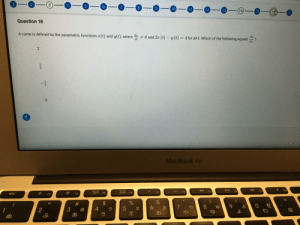 AP Calculus BC: Does anybody know how to do this?? I got 4 as an answer I did something wrong...: AP Calculus BC: Does anybody know how to do this?? I got 4 as an answer I did something wrong...