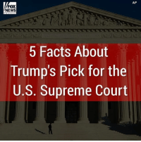 Memes, Supreme Court, and 🤖: AP  FOX  NEWS  5 Facts About  Trump's Pick for the  U.S. Supreme Court Five facts you should know about President DonaldTrump's Supreme Court nominee Judge Neil Gorsuch.