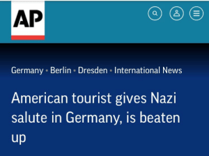 ourexes: hope everyone has a lovely sunday ☀️🌸🌼🌈: AP  Germany Berlin Dresden . International News  American tourist gives Nazi  salute in Germany, is beaten ourexes: hope everyone has a lovely sunday ☀️🌸🌼🌈