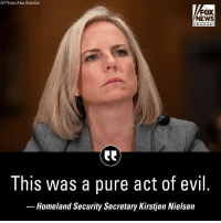 "On ""Fox News Sunday,"" Department of Homeland Security Secretary Kirstjen Nielsen called the mass shooting in a Pittsburgh synagogue on Saturday ""a pure act of evil"" and noted that DHS officials had previously visited the house of worship to give advice to its staff on a possible active shooter scenario.: AP Photo/Alex Brandon  FOX  NEWS  chan ne I  This was a pure act of evil  Homeland Security Secretary Kirstjen Nielsein On ""Fox News Sunday,"" Department of Homeland Security Secretary Kirstjen Nielsen called the mass shooting in a Pittsburgh synagogue on Saturday ""a pure act of evil"" and noted that DHS officials had previously visited the house of worship to give advice to its staff on a possible active shooter scenario."