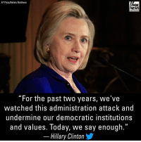 In a series of tweets today, Hillary Clinton talked about ElectionDay.: AP Photo/Bebeto Matthews  FOX  NEWS  chan n e  For the past two years, we've  watched this administration attack and  undermine our democratic institutions  and values. Today, we say enough  - Hillary Clinton In a series of tweets today, Hillary Clinton talked about ElectionDay.