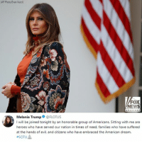 "First Lady MelaniaTrump tweeted Tuesday about the ""honorable group of Americans"" who will join her for President DonaldTrump's State of the Union speech. SOTU: (AP Photo/Evan Vucci)  FOX  NEWS  channol  Melania Trump@FLOTUS  I will be joined tonight by an honorable group of Americans. Sitting with me are  heroes who have served our nation in times of need, families who have suffered  at the hands of evil, and citizens who have embraced the American dream. First Lady MelaniaTrump tweeted Tuesday about the ""honorable group of Americans"" who will join her for President DonaldTrump's State of the Union speech. SOTU"