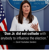 """The WhiteHouse on Monday adamantly defended President Trump's eldest son against a new wave of scrutiny after he acknowledged meeting a Russian lawyer who promised damaging information on HillaryClinton during the campaign.: AP Photo/Evan Vucci)  FOX  NEWS  THE  E HOUSE  GTON  Don Jr. did not collude with  anybody to influence the election.""""  Sarah Huckabee Sanders The WhiteHouse on Monday adamantly defended President Trump's eldest son against a new wave of scrutiny after he acknowledged meeting a Russian lawyer who promised damaging information on HillaryClinton during the campaign."""