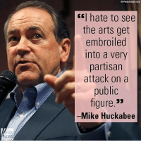 "Memes, Mike Huckabee, and Arts: AP Photo/Kichiro Sato  I hate to see  the arts get  embroiled  into a very  partisan  attack ona  public  figure.3>  Mike Huckabee Yesterday, Mike Huckabee commented on what happened when Vice President-elect Mike Pence attended a performance of ""Hamilton."""