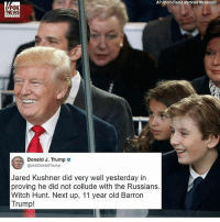 America, Funny, and Instagram: AP Photo/Pablo Martinez Monsivals  FOX  NEWS  Donald J. Trumpo  @realDonaldTrump  Jared Kushner did very well yesterday in  proving he did not collude with the Russians.  Witch Hunt. Next up, 11 year old Barron  Trump! Trump is a freaking savage😂😂 🔴www.TooSavageForDemocrats.com🔴 JOINT INSTAGRAM: @rightwingsavages Partners: 🇺🇸 @The_Typical_Liberal 🇺🇸 @theunapologeticpatriot 🇺🇸 @DylansDailyShow 🇺🇸 @keepamerica.usa 🇺🇸@Raised_Right_ 🇺🇸@conservative.female 🇺🇸 @too_savage_for_liberals 🇺🇸 @Conservative.American DonaldTrump Trump 2A MakeAmericaGreatAgain Conservative Republican Liberal Democrat Ccw247 MAGA Politics LiberalLogic Savage TooSavageForDemocrats Instagram Merica America PresidentTrump Funny True SecondAmendment