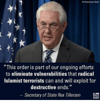 "Memes, 🤖, and Traveller: AP Photo/Susan Walsh  ""This order is part of our ongoing efforts  to eliminate vulnerabilities that radical  Islamist terrorists can and will exploit for  destructive ends.""  Secretary of State Rex Tillerson Secretary of State Rex Tillerson had this message for America's partners around the world regarding President Donald Trump's revised travel ban."