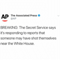 According to reports, a man has shot himself near the north end of the White House in which the building has since been put on lockdown. 🇺🇸😳😩 WSHH: AP  The Associated Press  @AP  BREAKING: The Secret Service says  it's responding to reports that  someone may have shot themselves  near the White House. According to reports, a man has shot himself near the north end of the White House in which the building has since been put on lockdown. 🇺🇸😳😩 WSHH