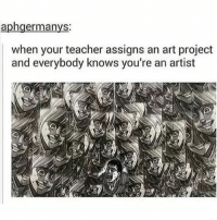 Anime, Cute, and Memes: aphgermanys  when your teacher assigns an art project  and everybody knows you're an artist Hey, guys. I feel kind of cute since I just got a new pastel sweater and my legs actually look somewhat decent today so I don't feel completely gross ✩ anime manga otaku tumblr kawaii bts bangtan fairytail tokyoghoul attackontitan animeboy onepiece bleach swordartonline aot blackbutler deathnote yurionice shingekinokyojin killingstalking army snk kpop bangtanboys sao yaoi btsarmy animedrawing animelove bnha