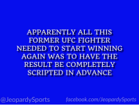 """Who is: Ronda Rousey?"" #JeopardySports #WrestleMania https://t.co/bfpwkMb12t: APPARENTLY ALL THIS  FORMER UFC FIGHTER  NEEDED TO START WINNING  AGAIN WAS TO HAVE THE  RESULT BE COMPLETELY  SCRIPTED IN ADVANCE  @JeopardySportsfacebook.com/JeopardySports ""Who is: Ronda Rousey?"" #JeopardySports #WrestleMania https://t.co/bfpwkMb12t"