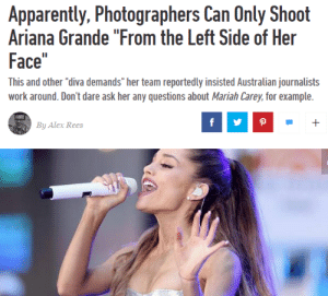 """arianacopyingmariah:      only mariah stans will get this : Apparently, Photographers Can Only Shoot  Ariana Grande """"From the Left Side of Her  Face""""  This and other """"diva demands"""" her team reportedly insisted Australian journalists  work around. Don't dare ask her any questions about Mariah Carey, for example.  By Alex Rees arianacopyingmariah:      only mariah stans will get this"""