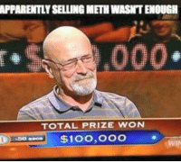 "Anaconda, Apparently, and Bad: APPARENTLY SELLING METH WASNT ENOUGH  TOTAL PRIZE WONN  $100,000  WIN <p>Still best BREAKING BAD meme so far. What&rsquo;s yours? via /r/memes <a href=""http://ift.tt/2yCXdq4"">http://ift.tt/2yCXdq4</a></p>"