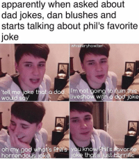 Apparently Memes And Oh My God When Asked About Dad Jokes