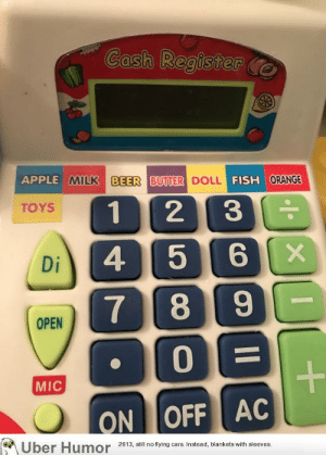failnation:  You can buy beer on my daughter's toy cash register: APPLE AMUS|BEER GUTTER DO  OLI FISH ORANGE  TOYS  Di  4 516x  MIC  ON LOFF AC  Uber Humolinket with leves failnation:  You can buy beer on my daughter's toy cash register