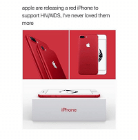 I'm not really an apple fan but this is really cool tbh: apple are releasing a red iPhone to  support HIV/AIDS, I've never loved them  more  iPhone I'm not really an apple fan but this is really cool tbh