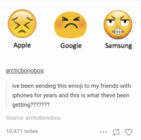Apple, Emoji, and Friends: Apple  Google  Samsung  arcticbonobos:  ive been sending this emoji to my friends with  iphones for years and this is what theve been  getting???????  Source: arcticbonobos  10,471 notes samsung wtf https://t.co/PVipJDbb0v