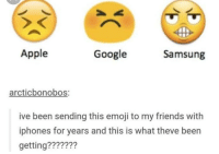 Apple, Emoji, and Friends: Apple  Google  Samsung  arcticbonobos:  ive been sending this emoji to my friends with  iphones for years and this is what theve been  getting??????? Nice
