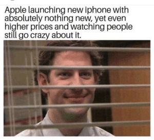 Apple, Crazy, and Funny: Apple launching new iphone with  absolutely nothing new, yet even  higher prices and watching people  still go crazy about it ⚠️⚠️⚠️⚠️⚠️⚠️⚠️ via /r/funny https://ift.tt/2MuBjbk