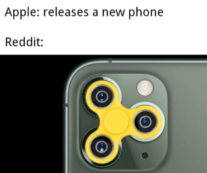 awesomesthesia:  Funny: Apple: releases a new phone  Reddit: awesomesthesia:  Funny