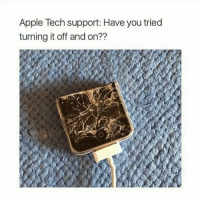 Dear apple please do better 😩😂 galdembanter dt @itsshenell uberCode:SHENG6: Apple Tech support: Have you tried  turning it off andon?? Dear apple please do better 😩😂 galdembanter dt @itsshenell uberCode:SHENG6