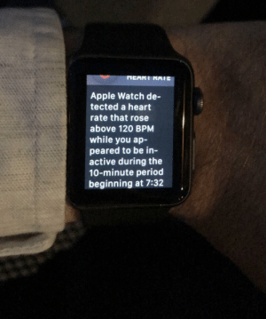"Apple, Apple Watch, and Period: Apple Watch de-  tected a heart  rate that rose  above 120 BPM  while you ap-  peared to be in-  active during the  10-minute period  beginning at 7:32 When your boss says ""we need to talk""."
