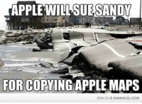 Apple, Memes, and Maps: APPLE WILL SUESANDW  FOR CO  APPLE MAPS  JOIN US DAMNLOLCOM