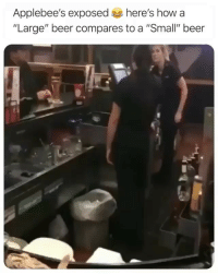 "This ain't even funny, I just want to expose this bullshit!!! 😂😂: Applebee's exposed a here's how a  ""Large"" beer compares to a ""Small"" beer This ain't even funny, I just want to expose this bullshit!!! 😂😂"