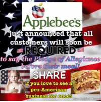 FWD: FwD: FWD: Applebee's loves America, why can't you???!?!?!!111: Applebees  just announced that all  customers will soon be  REQUIRED  say the  their mean  SHARE  if you love to see a  pro-American  business for once  True Patriot Memes FWD: FwD: FWD: Applebee's loves America, why can't you???!?!?!!111