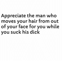 And The One Who Grabs Ya Ponytail When He Strokes Ya Mouth. 😈: Appreciate the man who  moves vour hair from out  of  your face for you while  vou suck his dick And The One Who Grabs Ya Ponytail When He Strokes Ya Mouth. 😈