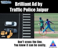Memes, Police, and Traffic: APPU  Brilliant Ad by  Traffic Police Jaipur  Don't cross the line.  You know it can be costly.
