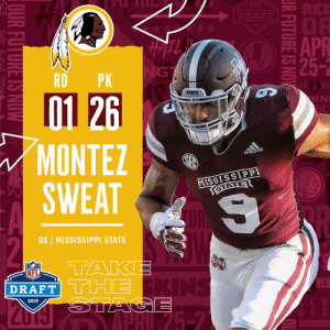 With the #26 overall pick in the 2019 @NFLDraft, the @Redskins select DE Montez Sweat! #NFLDraft (by @Bose) https://t.co/WaWHYWbabI: APR  25-2  TD  RDPK  TO  THE  01 26  MONTEZ  MISSISSIPPI  DE 1 MISSISSIPPI STATE  as  NFL  DRAFT  RED  2019 With the #26 overall pick in the 2019 @NFLDraft, the @Redskins select DE Montez Sweat! #NFLDraft (by @Bose) https://t.co/WaWHYWbabI