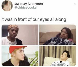 EXO memes: apr may junmyeon  @oldricecooker  it was in front of our eyes all along  MB EXO memes