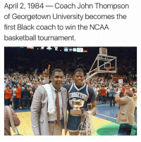 georgetown: April 2, 1984  Coach John Thompson  of Georgetown University becomes the  first Black coach to win the NCAA  basketball tournament.